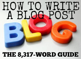How to write a blog post: The definitive 8,317-word guide your mom will understand