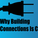 why_building_connections_crucial