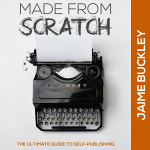Made From Scratch by Jaime Buckley