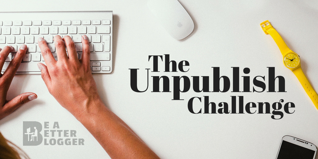 The Unpublish Challenge
