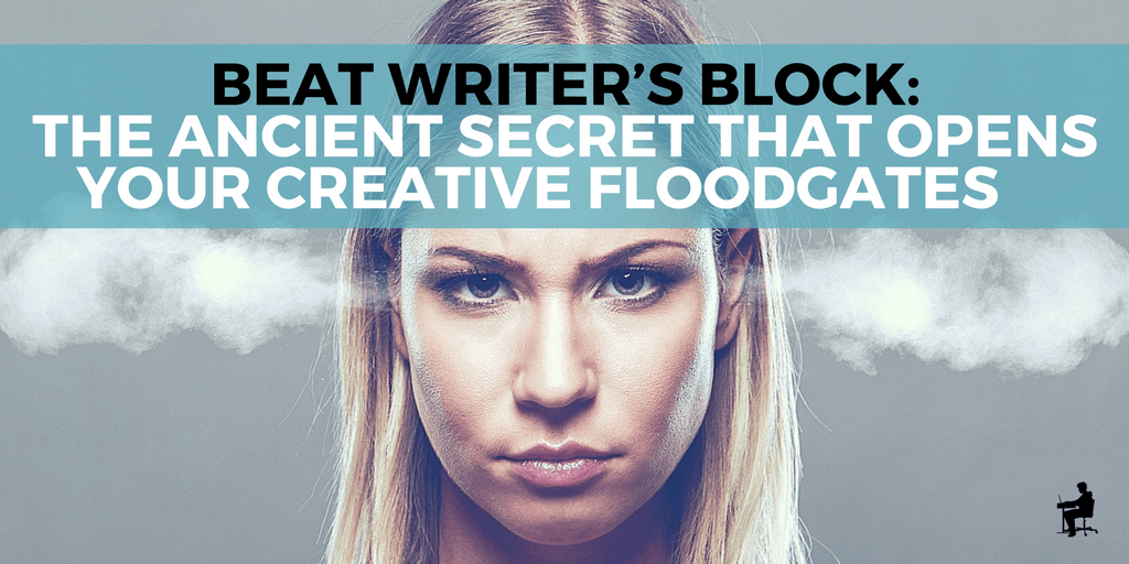 Beat Writer's Block: The Ancient Secret That Opens Your Creative Floodgates